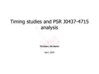 Timing studies and PSR J0437-4715 analysis