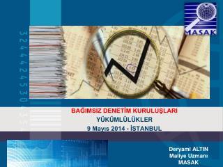 BAĞIMSIZ DENETİM KURULUŞLARI  YÜKÜMLÜLÜKLER 9 Mayıs 2014 - İSTANBUL