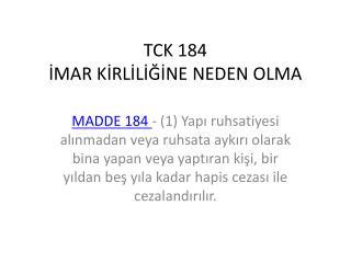 TCK 184 İMAR KİRLİLİĞİNE NEDEN OLMA