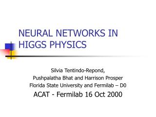 NEURAL NETWORKS IN HIGGS PHYSICS