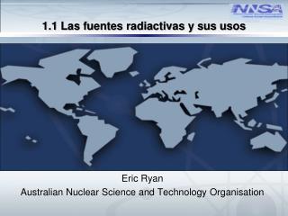1.1 Las fuentes radiactivas y sus usos