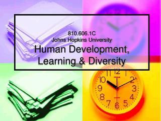 810.606.1C Johns Hopkins University Human Development, Learning & Diversity
