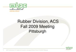 Rubber Division, ACS Fall 2009 Meeting Pittsburgh