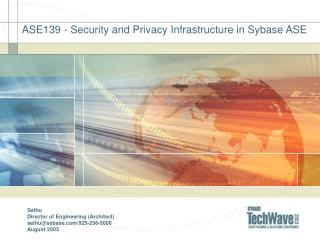 ASE139 - Security and Privacy Infrastructure in Sybase ASE