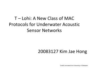 T – Lohi: A New Class of MAC Protocols for Underwater Acoustic Sensor Networks