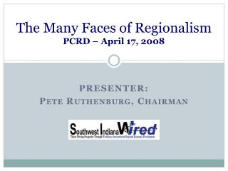 The Many Faces of Regionalism PCRD – April 17, 2008