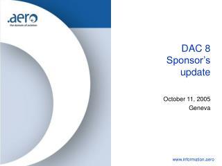DAC 8 Sponsor's update