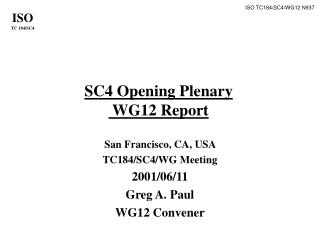 SC4 Opening Plenary  WG12 Report