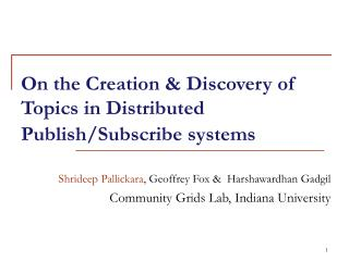 On the Creation & Discovery of Topics in Distributed Publish/Subscribe systems