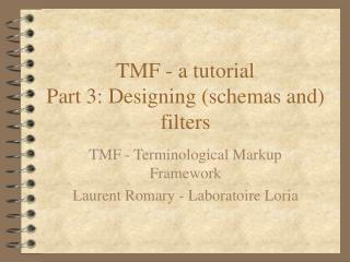 TMF - a tutorial Part 3:  Designing (schemas and) filters