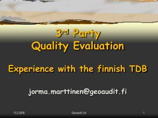 3 rd  Party  Quality Evaluation Experience with the finnish TDB