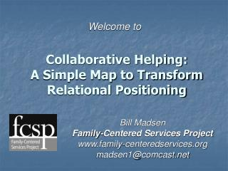 Bill Madsen Family-Centered Services Project family-centeredservices madsen1@comcast