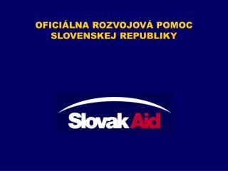 OFICI � L NA ROZVOJOV� POMOC SLOVENSKEJ REPUBLIKY