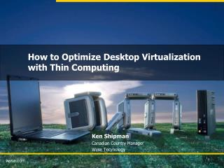 How to Optimize Desktop Virtualization  with Thin Computing