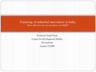 Financing of industrial innovations in India,  How effective are tax incentives for R&D?