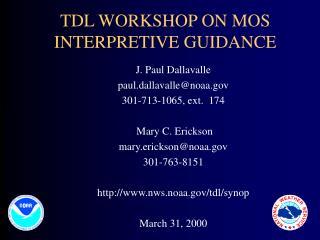 TDL WORKSHOP ON MOS INTERPRETIVE GUIDANCE