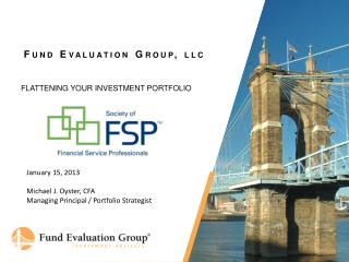 January 15, 2013 Michael J. Oyster, CFA Managing Principal / Portfolio Strategist