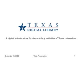 A digital infrastructure for the scholarly activities of Texas universities