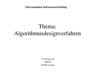Thema:  Algorithmusdesignverfahren