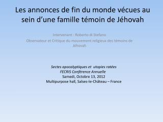 Les annonces de fin du monde vécues au sein d'une famille témoin de Jéhovah