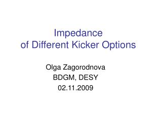Impedance  of Different Kicker Options