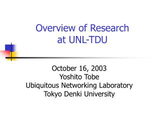 Overview of Research at UNL-TDU