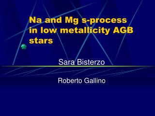 Na and Mg s-process in low metallicity AGB stars