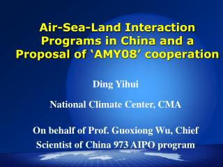 Air-Sea-Land Interaction Programs in China and a Proposal of  ' AMY08' cooperation