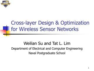 Cross-layer Design & Optimization for Wireless Sensor Networks