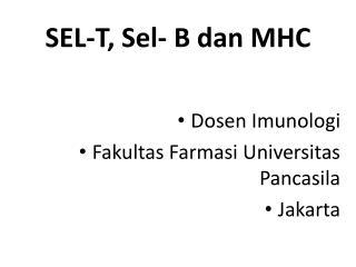 SEL-T, Sel- B dan MHC