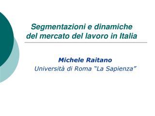 Segmentazioni e dinamiche del mercato del lavoro in Italia