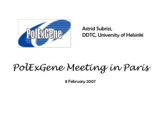 PolExGene Meeting in Paris 8 February 2007