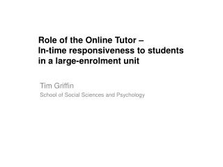 Role of the Online Tutor –  In-time responsiveness to students  in a large-enrolment unit
