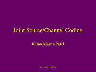 Joint Source/Channel Coding