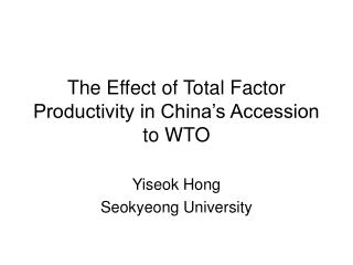 The Effect of Total Factor Productivity in China's Accession to WTO