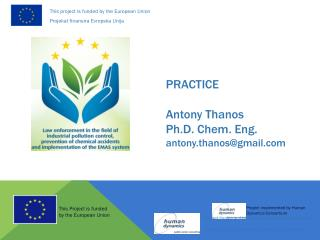 PRACTICE Antony Thanos Ph.D. Chem. Eng. antony.thanos@gmail