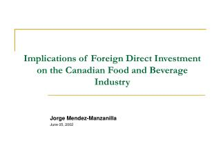 Implications of Foreign Direct Investment on the Canadian Food and Beverage Industry