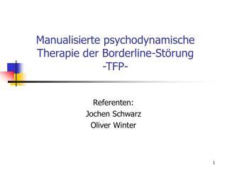 Manualisierte psychodynamische Therapie der Borderline-St�rung -TFP-