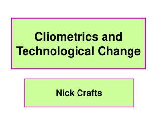 Cliometrics and Technological Change