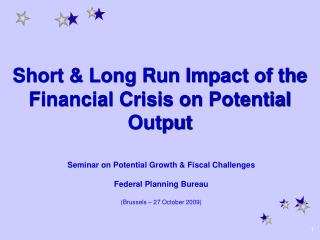 Short & Long Run Impact of the Financial Crisis on Potential Output