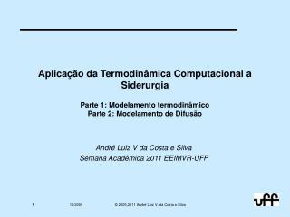 André Luiz V da Costa e Silva Semana Acadêmica 2011 EEIMVR-UFF