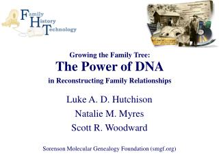 Growing the Family Tree: The Power of DNA   in Reconstructing Family Relationships