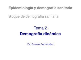 Epidemiología y demografía sanitaria Bloque de demografía sanitaria