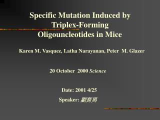 Specific Mutation Induced by             Triplex-Forming     Oligouncleotides in Mice
