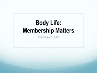 Body Life:  Membership Matters