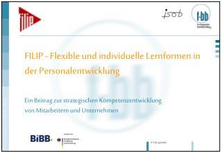 FILIP - Flexible und individuelle Lernformen in der Personalentwicklung
