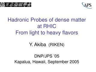 Hadronic Probes of dense matter at RHIC From light to heavy flavors