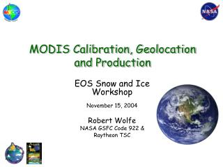MODIS Calibration, Geolocation and Production
