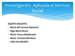 Investigación  Aplicada al Servicio Social