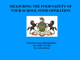 MEASURING THE FOOD SAFETY OF YOUR SCHOOL FOOD OPERATION